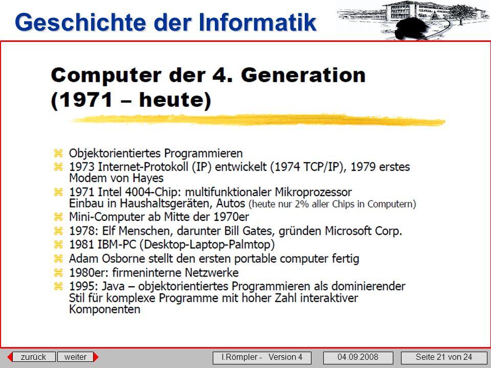 zurückweiter I.Römpler - Version 404.09.2008Seite 21 von 24 Geschichte der Informatik