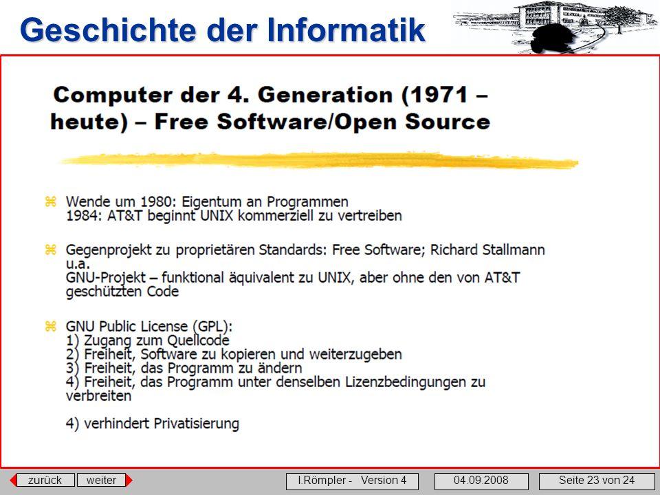 zurückweiter I.Römpler - Version 404.09.2008Seite 23 von 24 Geschichte der Informatik