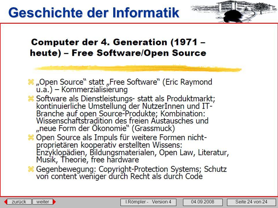 zurückweiter I.Römpler - Version 404.09.2008Seite 24 von 24 Geschichte der Informatik