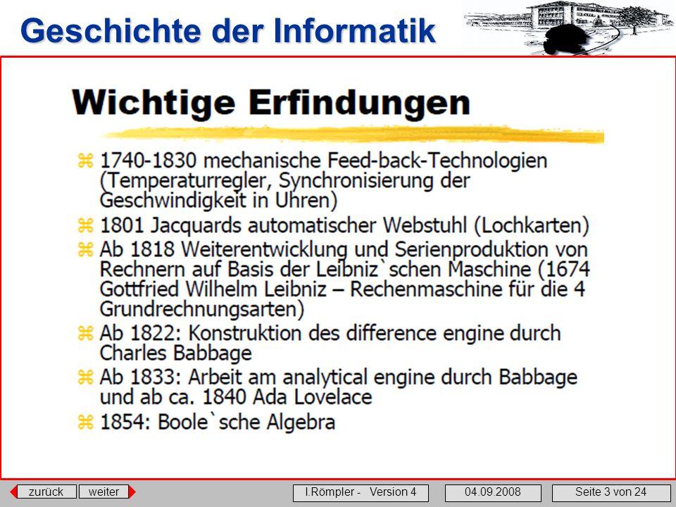 zurückweiter I.Römpler - Version 404.09.2008Seite 3 von 24 Geschichte der Informatik