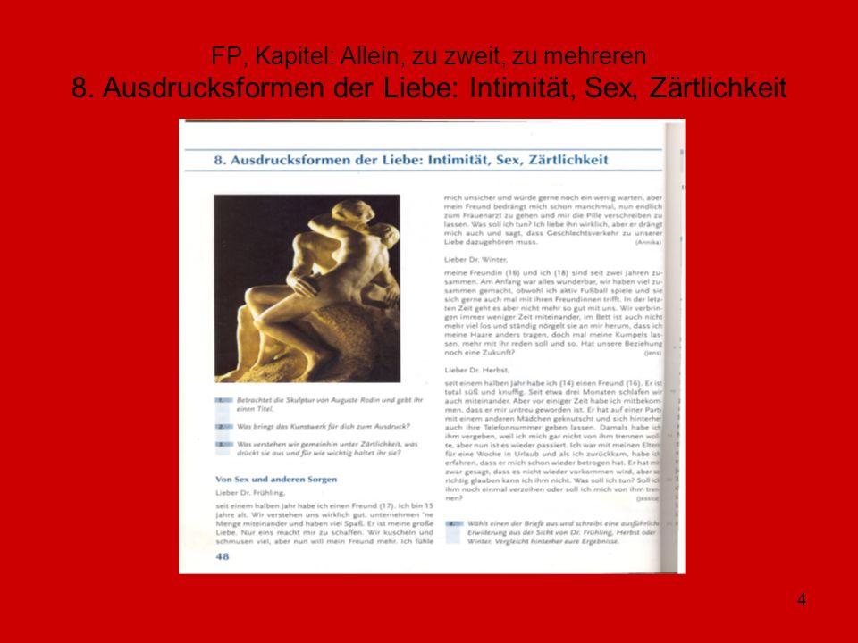 4 FP, Kapitel: Allein, zu zweit, zu mehreren 8. Ausdrucksformen der Liebe: Intimität, Sex, Zärtlichkeit