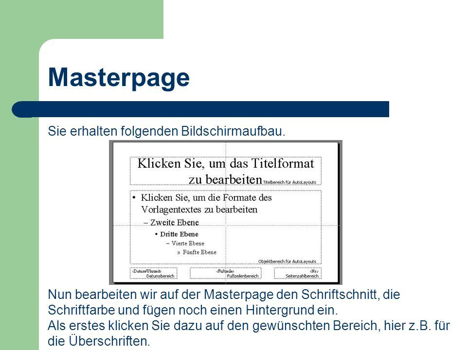 Masterpage Sie erhalten folgenden Bildschirmaufbau. Nun bearbeiten wir auf der Masterpage den Schriftschnitt, die Schriftfarbe und fügen noch einen Hi