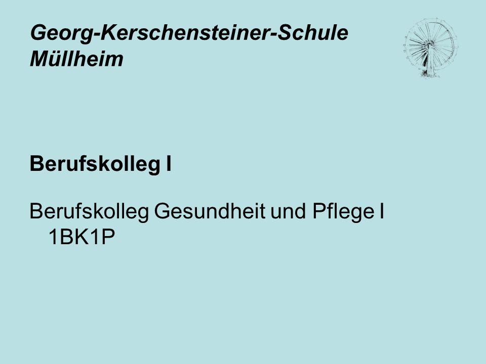 Georg-Kerschensteiner-Schule Müllheim Berufskolleg I Berufskolleg Gesundheit und Pflege I 1BK1P