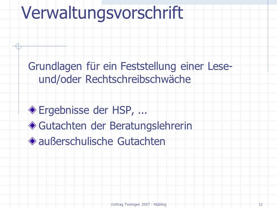 Vortrag Teningen 2007 - Nübling11 Verwaltungsvorschrift Grundlagen für ein Feststellung einer Lese- und/oder Rechtschreibschwäche Ergebnisse der HSP,.