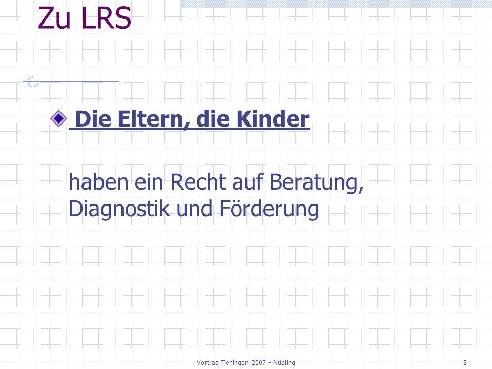 Vortrag Teningen 2007 - Nübling4 Zu LRS Lese- Rechtschreibschwäche Legasthenie (ICD), verbunden mit Wahrnehmungsstörungen oder Störungen in der Wahrnehmungsverarbeitung Schwache Leistung auf Grund schwacher Begabung