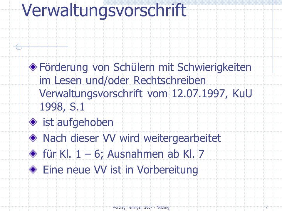 Vortrag Teningen 2007 - Nübling28 Differenzierte Leistungsfeststellung Gewichtung bei der Zeugnisnote Anteile Lesen / Rechtschreiben zurückhaltend gewichtet Vermerk im Zeugnis Auch bei nur außerschulischer Förderung Wie differenziert und gewichtet wird, liegt bei der Fachlehrerin (in Deutsch)