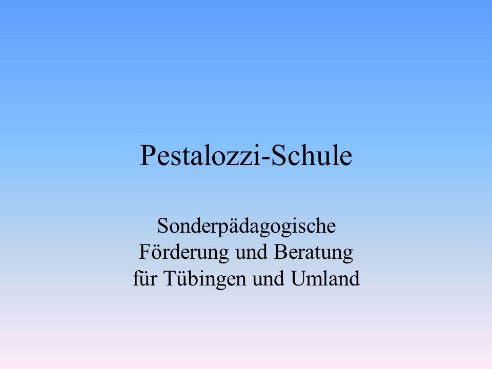 Pestalozzi-Schule Sonderpädagogische Förderung und Beratung für Tübingen und Umland