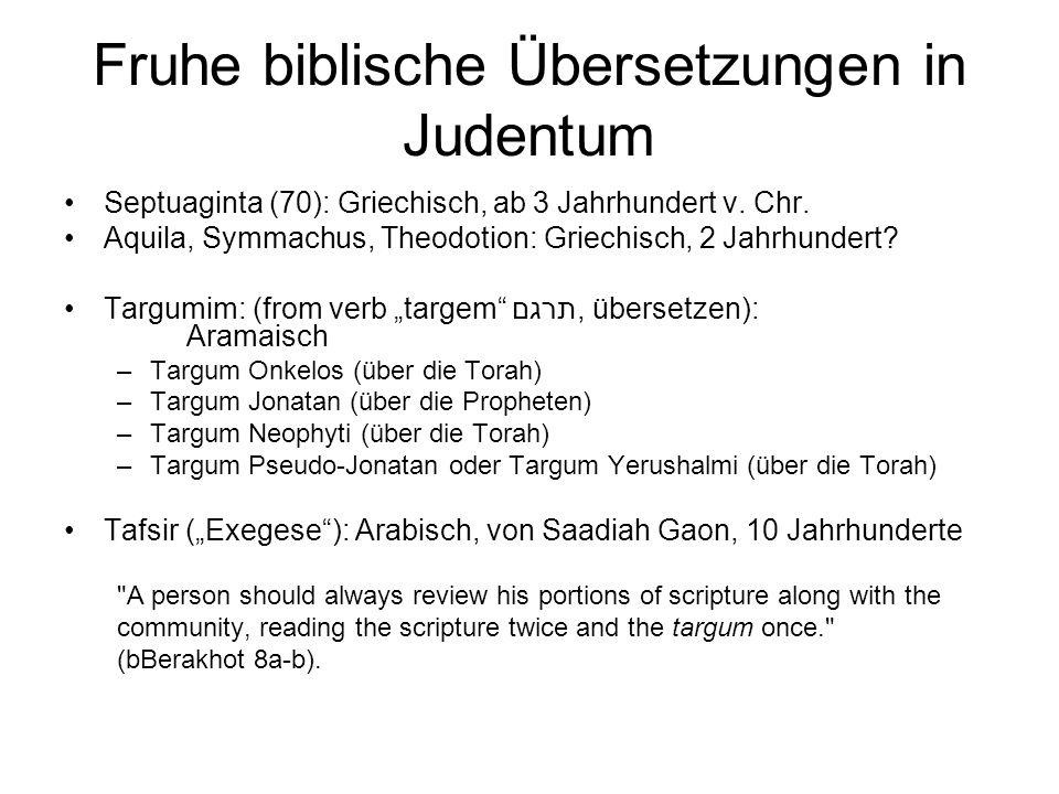 Fruhe biblische Übersetzungen in Judentum Septuaginta (70): Griechisch, ab 3 Jahrhundert v. Chr. Aquila, Symmachus, Theodotion: Griechisch, 2 Jahrhund