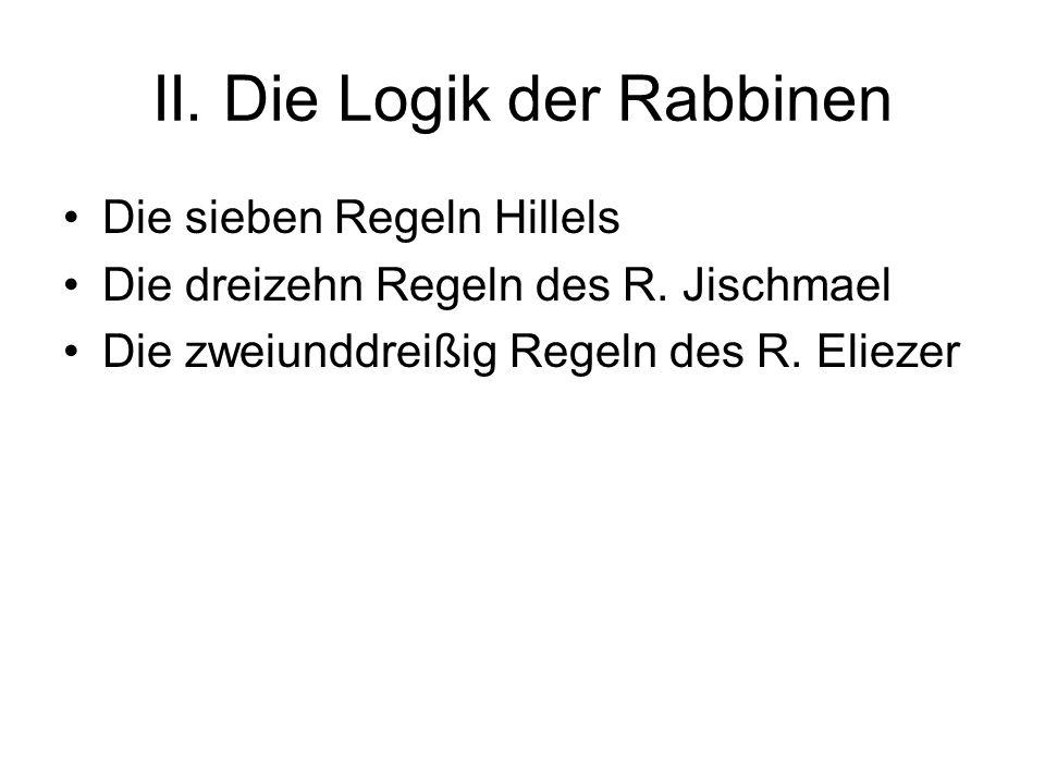 II. Die Logik der Rabbinen Die sieben Regeln Hillels Die dreizehn Regeln des R.