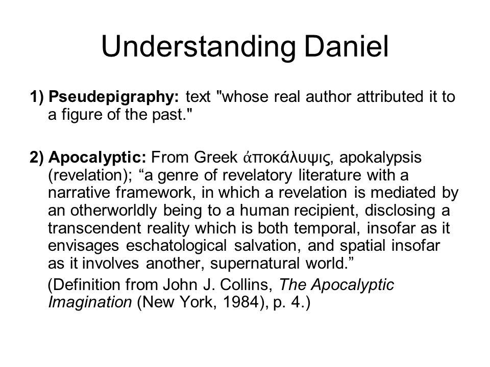 Understanding Daniel 1) Pseudepigraphy: text