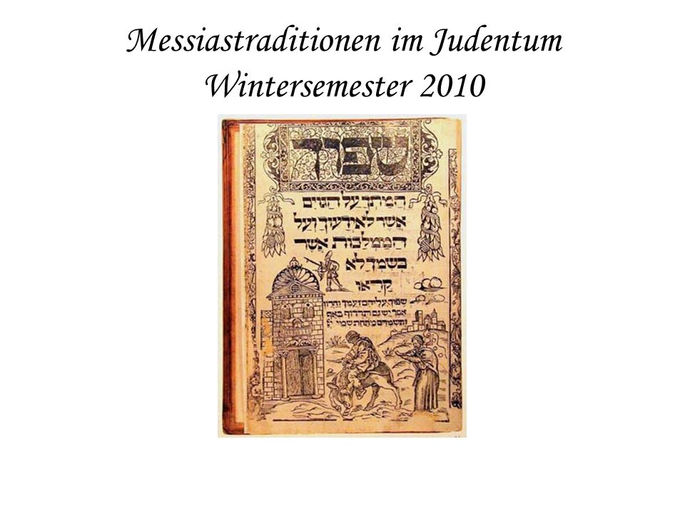 Messiastraditionen im Judentum Wintersemester 2010