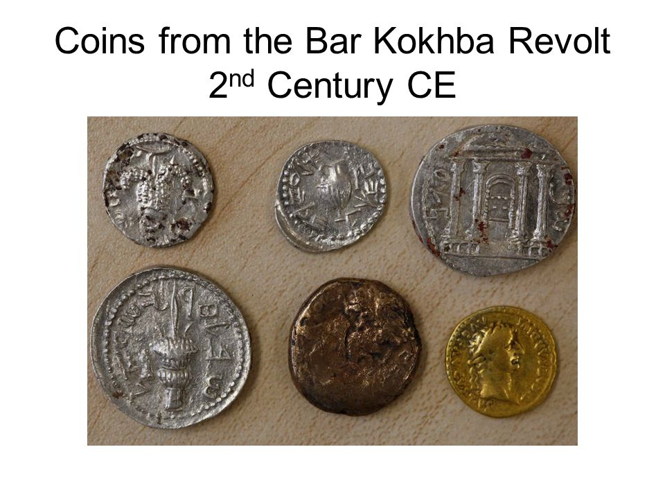 Coins from the Bar Kokhba Revolt 2 nd Century CE