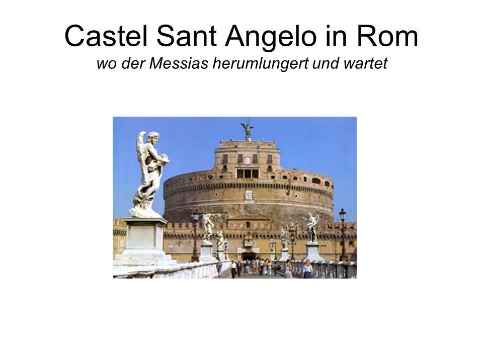 Castel Sant Angelo in Rom wo der Messias herumlungert und wartet
