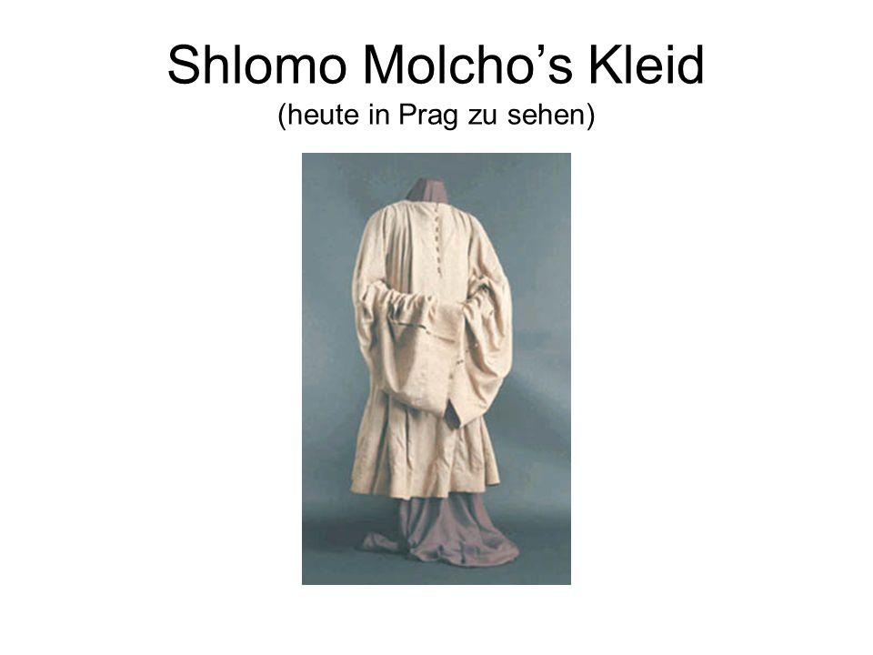 Shlomo Molchos Kleid (heute in Prag zu sehen)
