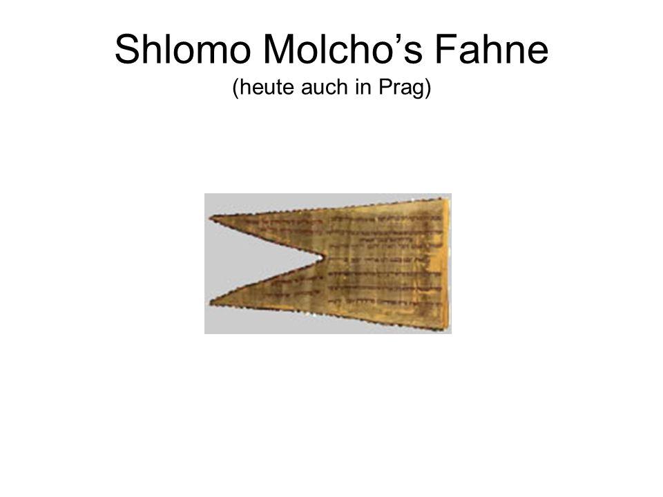 Shlomo Molchos Fahne (heute auch in Prag)