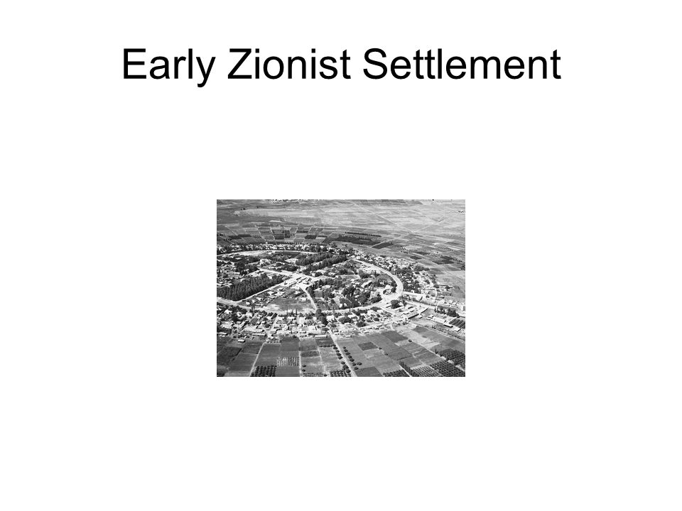 Early Zionist Settlement