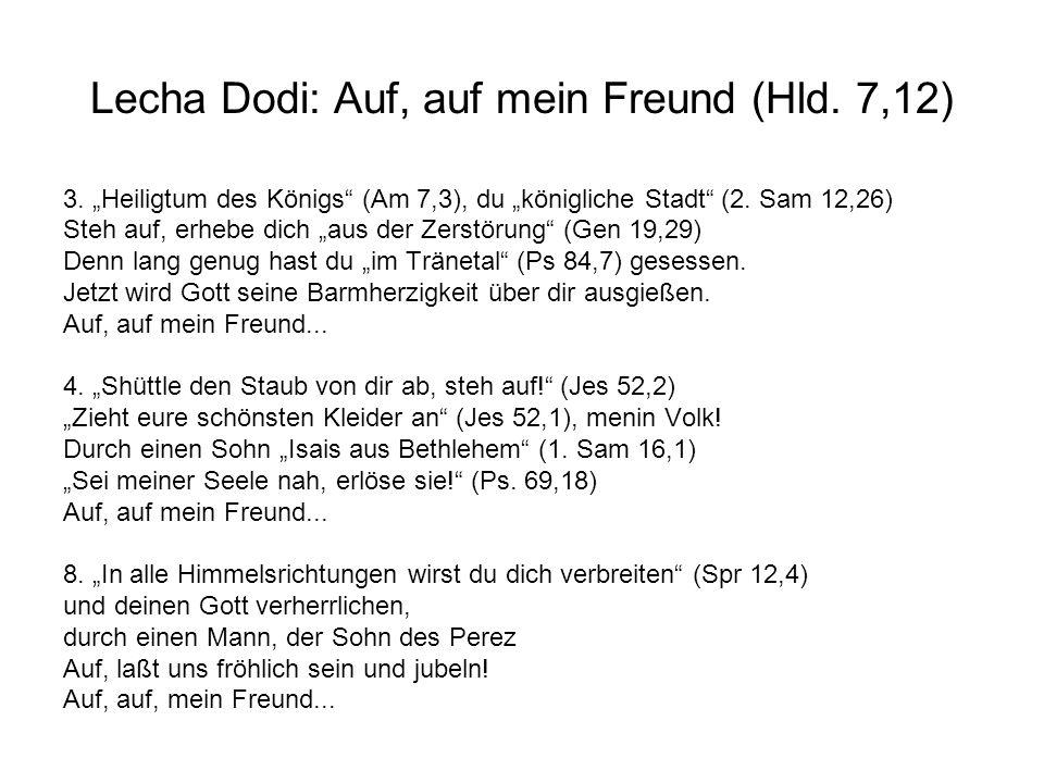 Lecha Dodi: Auf, auf mein Freund (Hld. 7,12) 3.