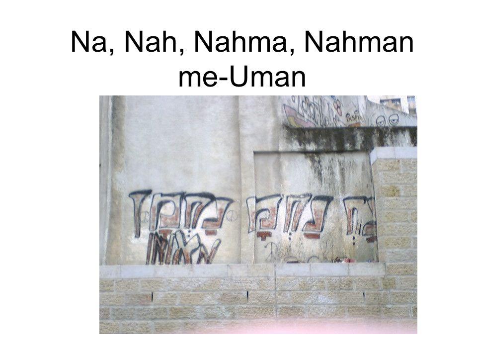 Na, Nah, Nahma, Nahman me-Uman