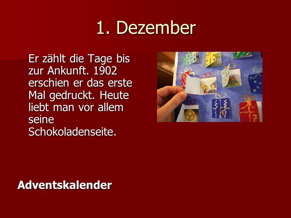1.Dezember Er zählt die Tage bis zur Ankunft. 1902 erschien er das erste Mal gedruckt.