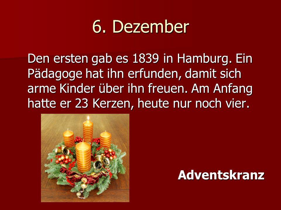 6.Dezember Den ersten gab es 1839 in Hamburg.