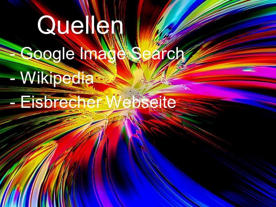 Quellen -Google Image Search -Wikipedia -Eisbrecher Webseite