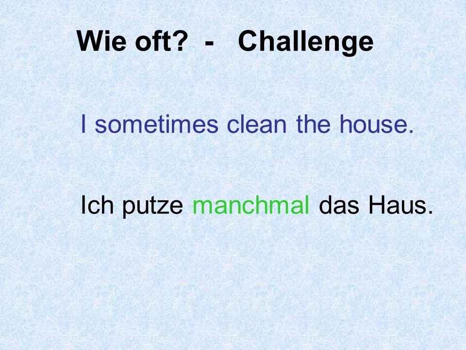 Wie oft? - Challenge I rarely tidy my bedroom. Ich räume selten mein Zimmer auf.