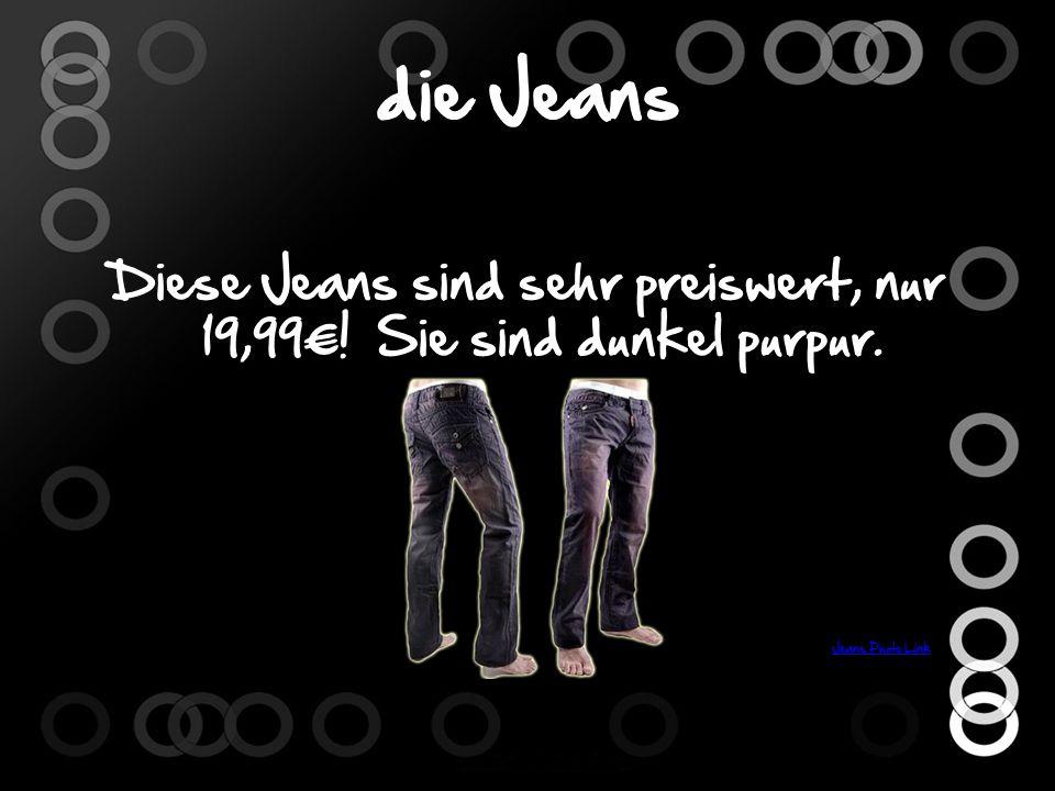 die Jeans Diese Jeans sind sehr preiswert, nur 19,99! Sie sind dunkel purpur.. Jeans Photo Link