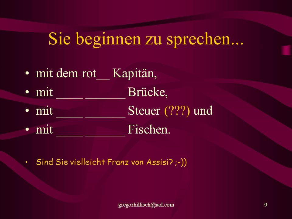 gregorhillisch@aol.com39 Im Reisebüro hatten Sie gelesen: roter Kapitän rot__ Brücke _____ Steuer _____ Fische