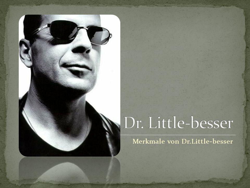 Merkmale von Dr.Little-besser