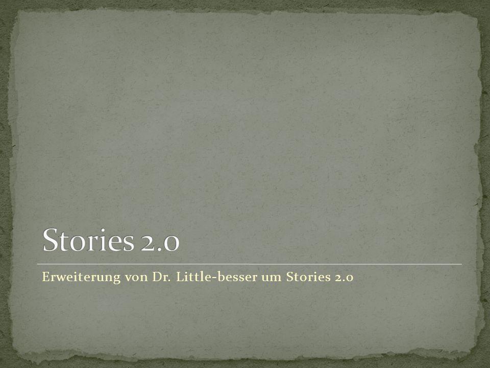 Erweiterung von Dr. Little-besser um Stories 2.0