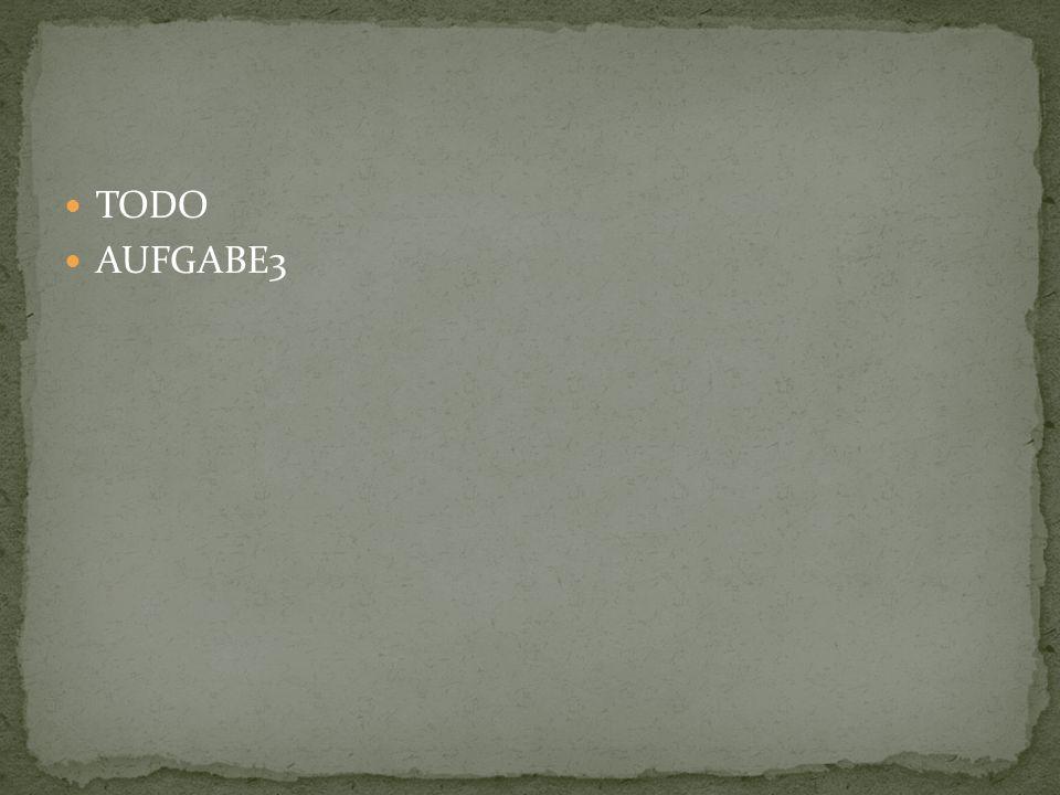 TODO AUFGABE3