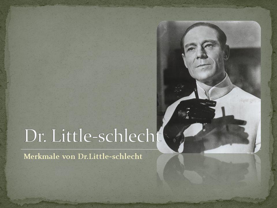Merkmale von Dr.Little-schlecht