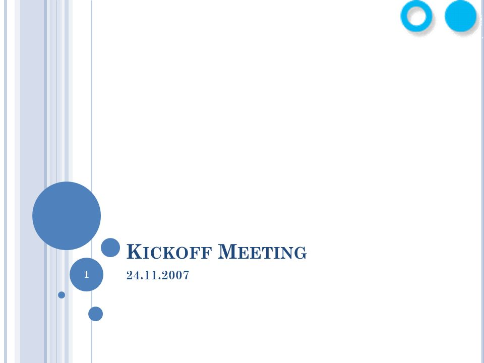 1 K ICKOFF M EETING 24.11.2007
