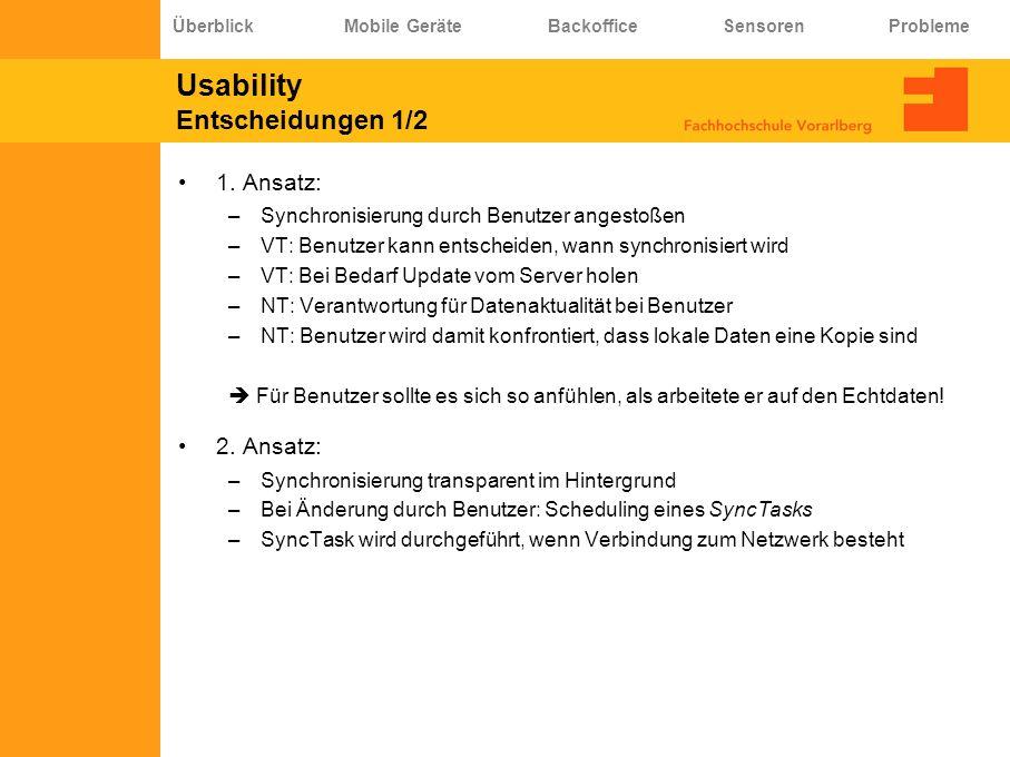 Usability Entscheidungen 1/2 1. Ansatz: –Synchronisierung durch Benutzer angestoßen –VT: Benutzer kann entscheiden, wann synchronisiert wird –VT: Bei