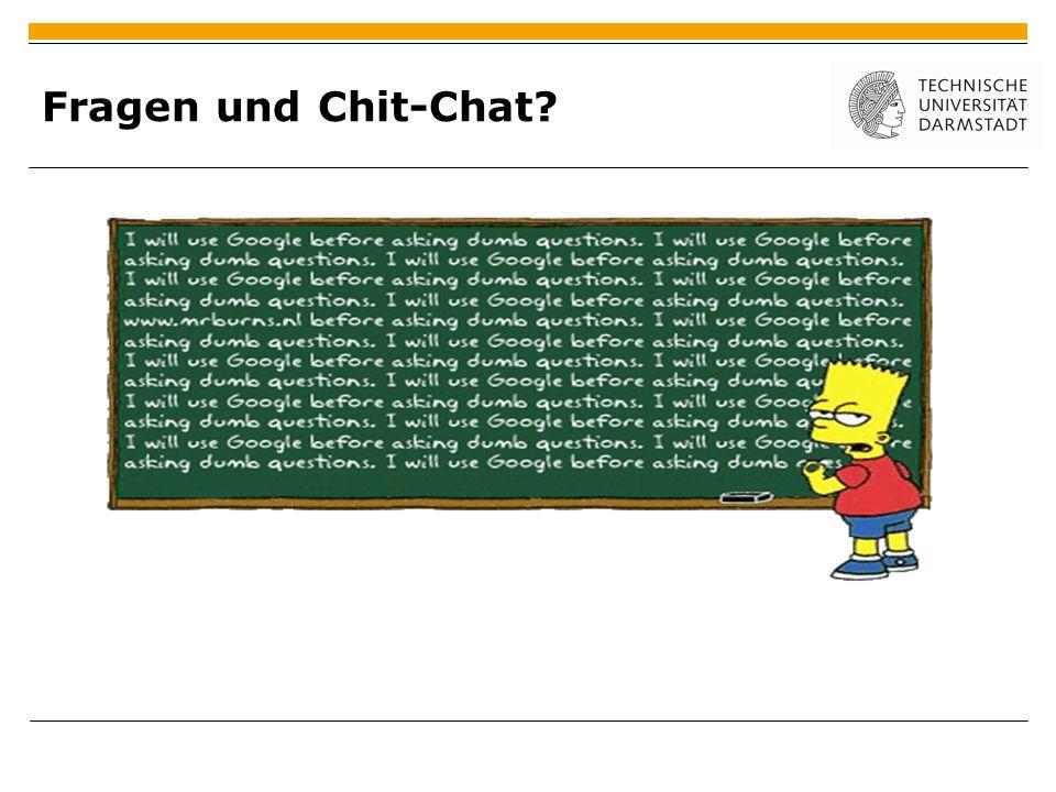 Fragen und Chit-Chat?