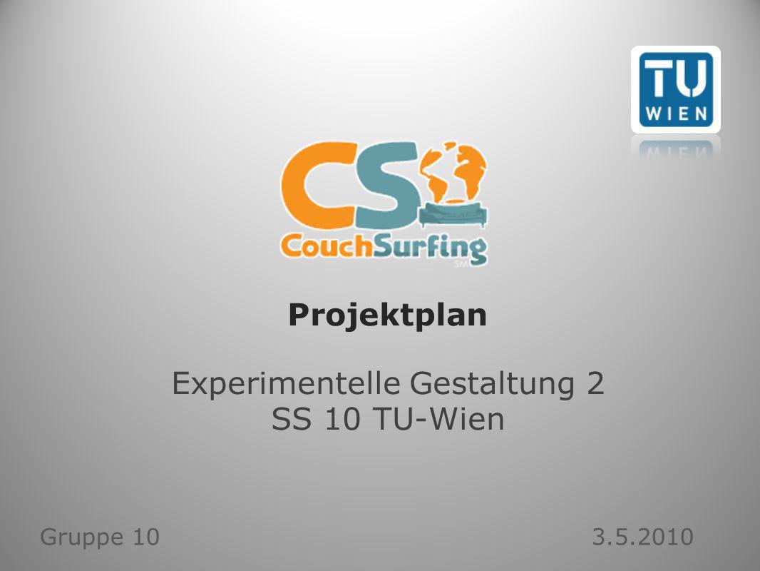 Projektplan Experimentelle Gestaltung 2 SS 10 TU-Wien Gruppe 10 3.5.2010