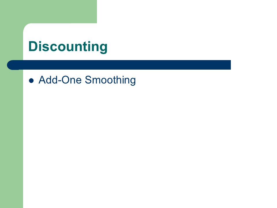 Discounting Add-One Smoothing