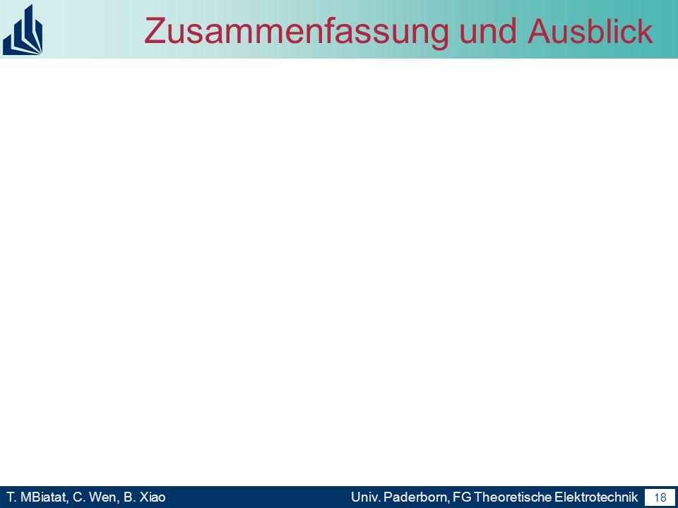17 T. MBiatat, C. Wen, B. XiaoUniv. Paderborn, FG Theoretische Elektrotechnik 17 Gliederung Motivation und Ziele Analyse und Charakterisierung von Rot