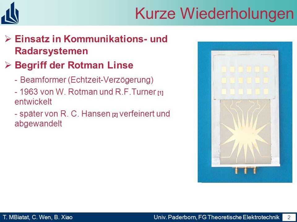 1 T. MBiatat, C. Wen, B. XiaoUniv. Paderborn, FG Theoretische Elektrotechnik 1 Gliederung Kurze Wiederholungen Analyse und Charakterisierung von Rotma