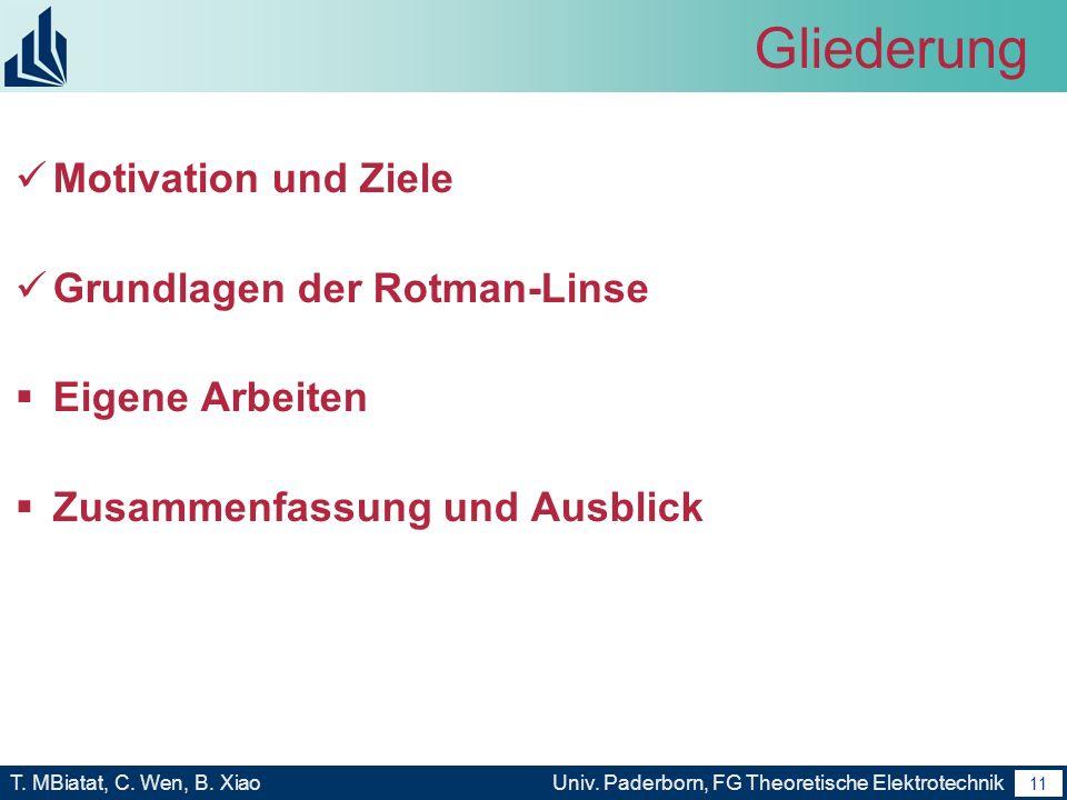 10 T. MBiatat, C. Wen, B. XiaoUniv. Paderborn, FG Theoretische Elektrotechnik 10 Motivation und Ziele Analyse und Charakterisierung von Rotman-Linsen