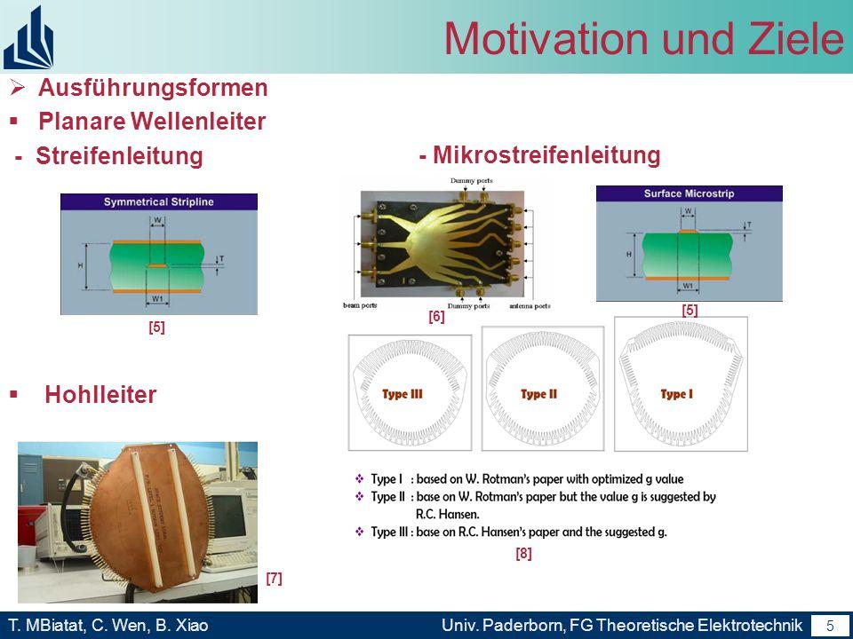 4 T. MBiatat, C. Wen, B. XiaoUniv. Paderborn, FG Theoretische Elektrotechnik 4 Motivation und Ziele 1 2 3 1 1 2 2 3 3 Anwendung in der Praxis Multibea