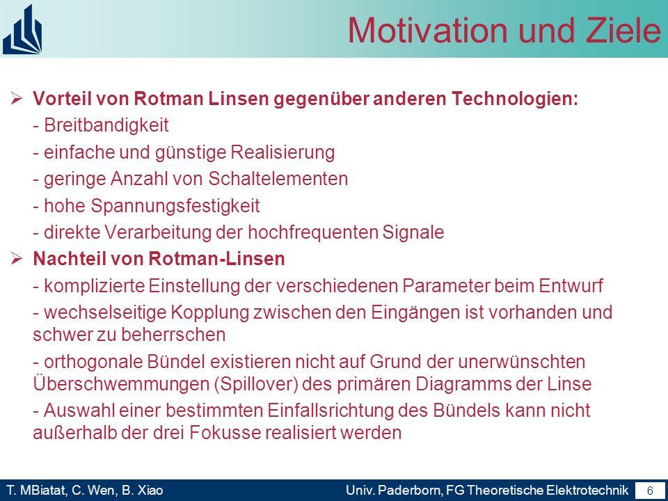 5 T. MBiatat, C. Wen, B. XiaoUniv. Paderborn, FG Theoretische Elektrotechnik 5 Motivation und Ziele Ausführungsformen Planare Wellenleiter - Streifenl