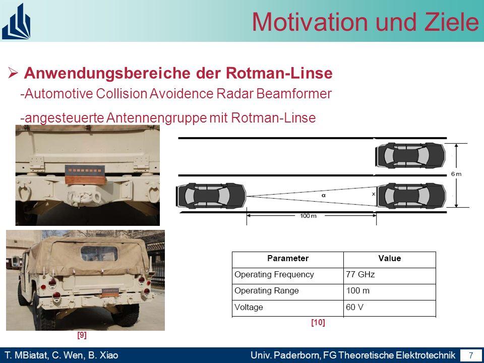 6 T. MBiatat, C. Wen, B. XiaoUniv. Paderborn, FG Theoretische Elektrotechnik 6 Motivation und Ziele Vorteil von Rotman Linsen gegenüber anderen Techno