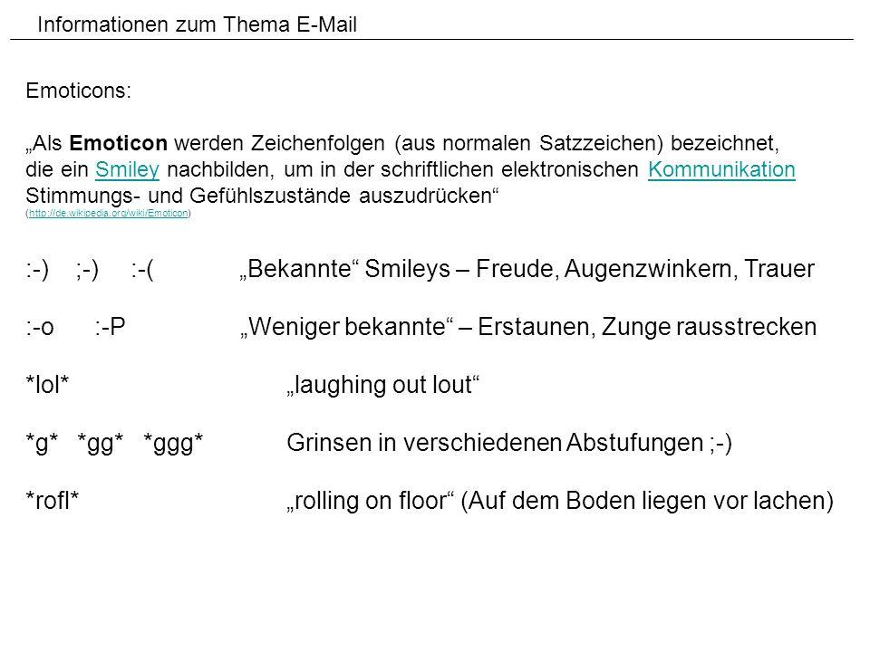 Informationen zum Thema E-Mail Emoticons: Als Emoticon werden Zeichenfolgen (aus normalen Satzzeichen) bezeichnet, die ein Smiley nachbilden, um in de