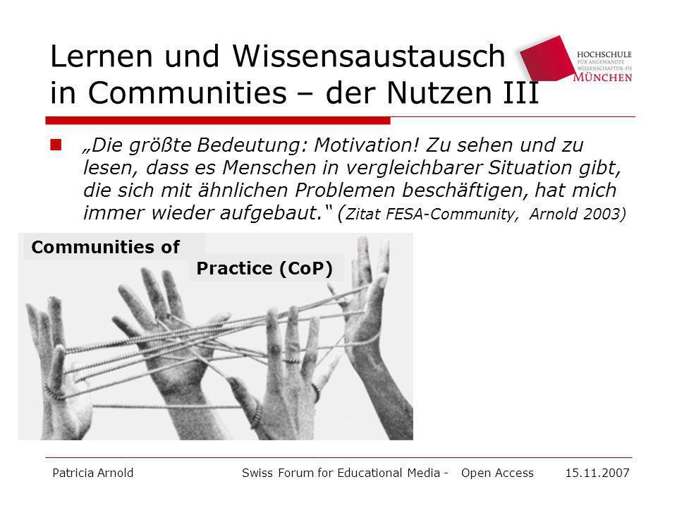 Patricia ArnoldSwiss Forum for Educational Media - Open Access 15.11.2007 Die größte Bedeutung: Motivation.