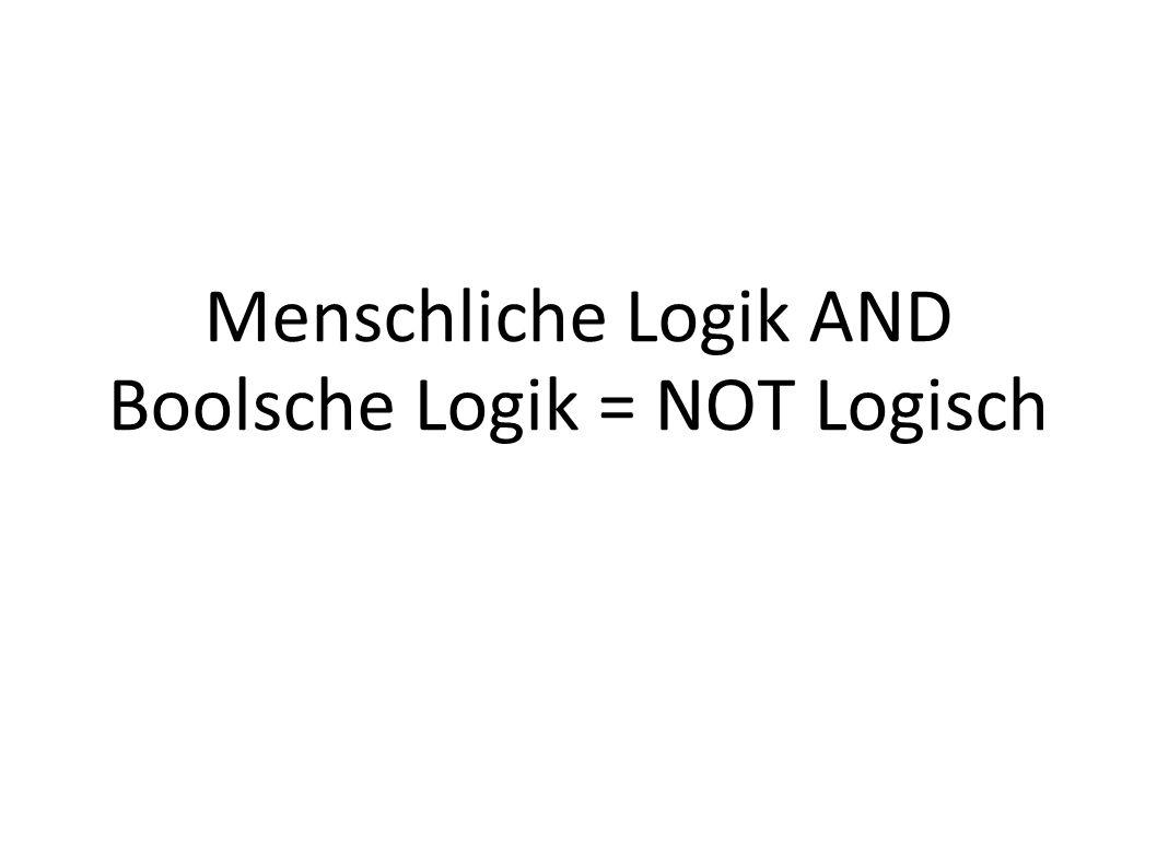 Logik in Java Logische Operationen: AND: && OR: || NOT: .