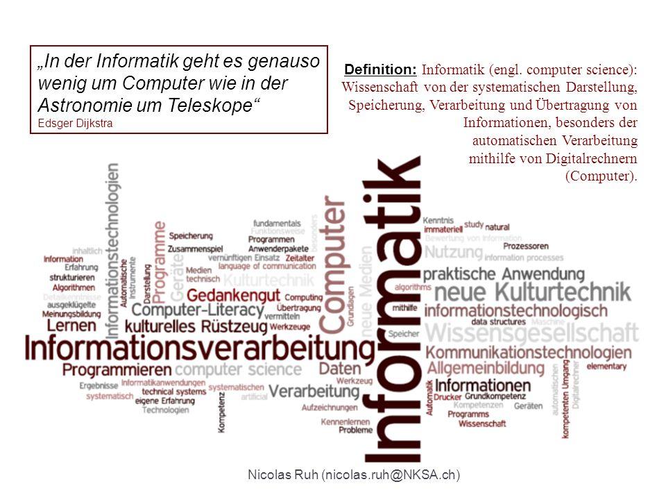 In der Informatik geht es genauso wenig um Computer wie in der Astronomie um Teleskope Edsger Dijkstra Definition: Informatik (engl. computer science)