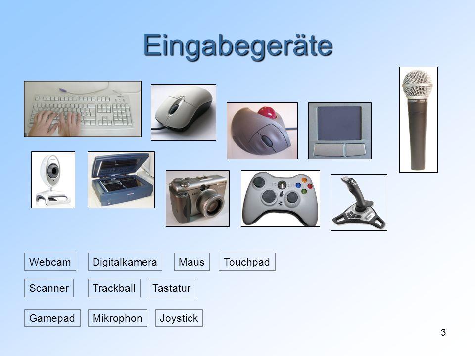 3 Eingabegeräte Tastatur Maus Trackball TouchpadWebcam JoystickGamepadMikrophon Scanner Digitalkamera