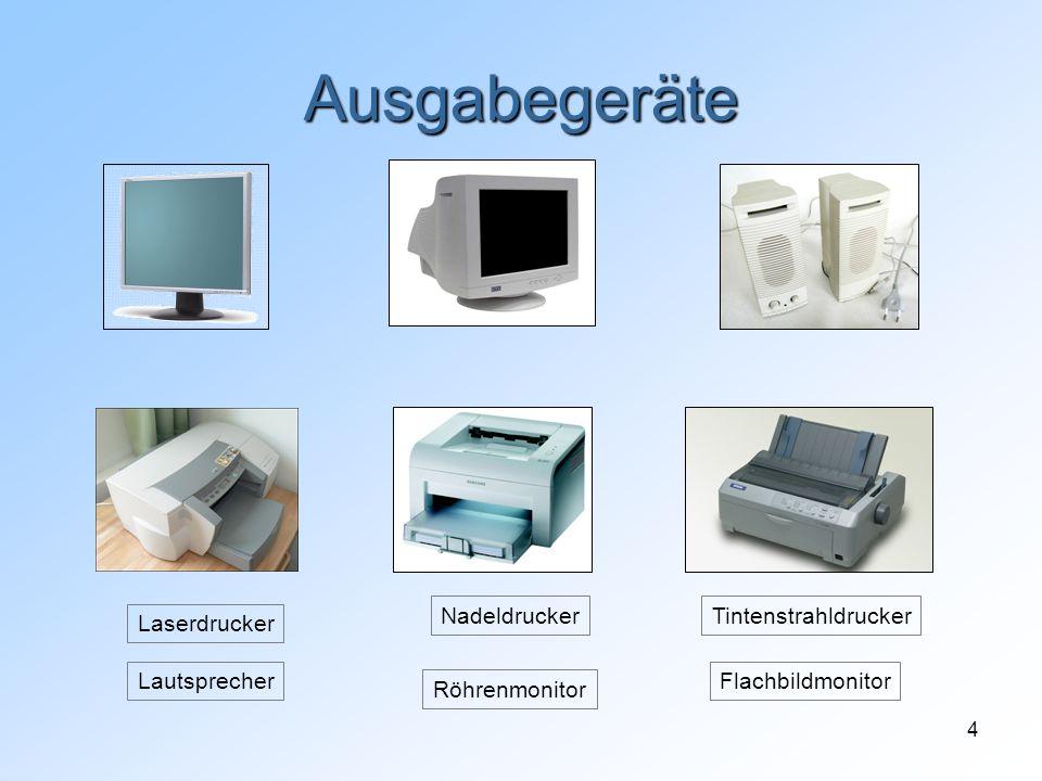 4 Ausgabegeräte Flachbildmonitor Röhrenmonitor Lautsprecher Tintenstrahldrucker Laserdrucker Nadeldrucker