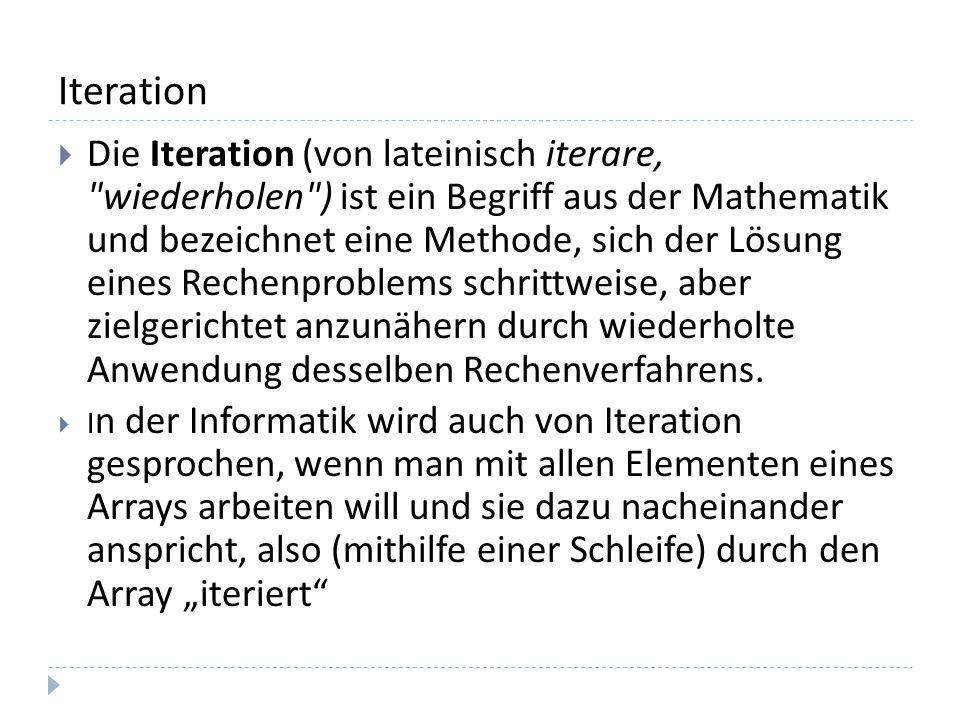 Iteration als Struktogramm Die FOR-Schleife besteht aus einem Verarbeitungsteil und einem Steuerungsteil mit einer Bedingung.